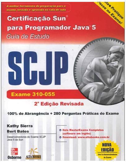"""Livro – """"SCJP: Certificação Sun para Programador Java 5 - Guia de Estudo"""""""