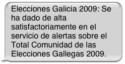 Elecciones Galicia 2009: Se ha dado de alta satisfactoriamente en el servicio de alertas sobre el Total Comunidad de las Elecciones Gallegas 2009.