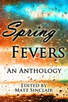 Spring Fevers Anthology