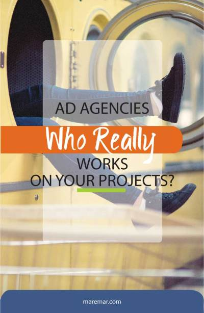 AD AGENCIES, WHO REALLY WORKS ON YOUR PROJECT?