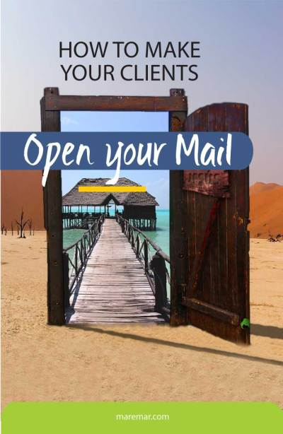 HOW TO MAKE YOUR CLIENTS OPEN YOUR MAIL