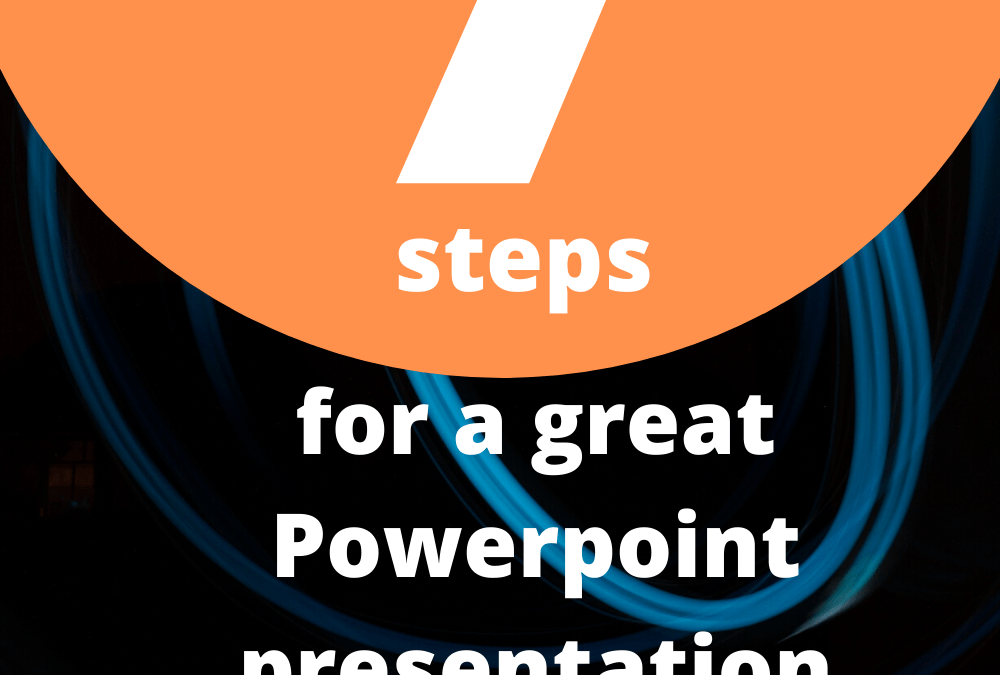 7 TIPS TO MAKE BETTER POWERPOINT PRESENTATIONS