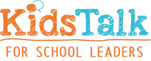 Kids Talk For School Leaders