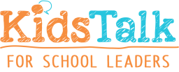 Kids Talk For School Leaders