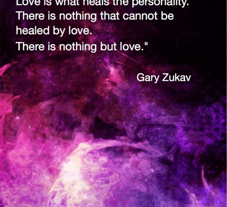 An authentically powered person lives in love. Love is the energy of the soul. Love is what heals the personality. There is nothing that cannot be healed by love. There is nothing but love. Gary Zukav quote #spiritualquotes #wordsofwisdom #Fractalart #Margaretdill #wordstoliveby
