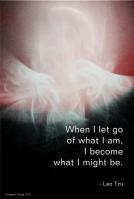 When I let go of what I am Lao Tzu Quote Artwork by Margaret Dill #spiritualquotes #wordsofwisdom #Fractalart #Margaretdill #LaoTzuQuote