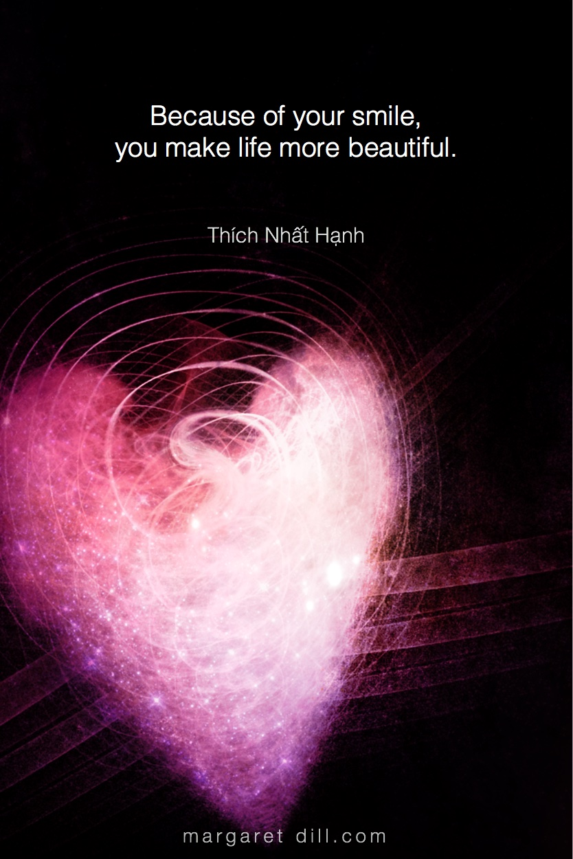 Because of your smile - thích nhat hanh #Wisdom  #MotivationalQuote  #Inspirational Quote  #ThichNhatHanh  #LifeQuotes  #wordstoliveby #PositiveQuotes  #mindfulness #meditation