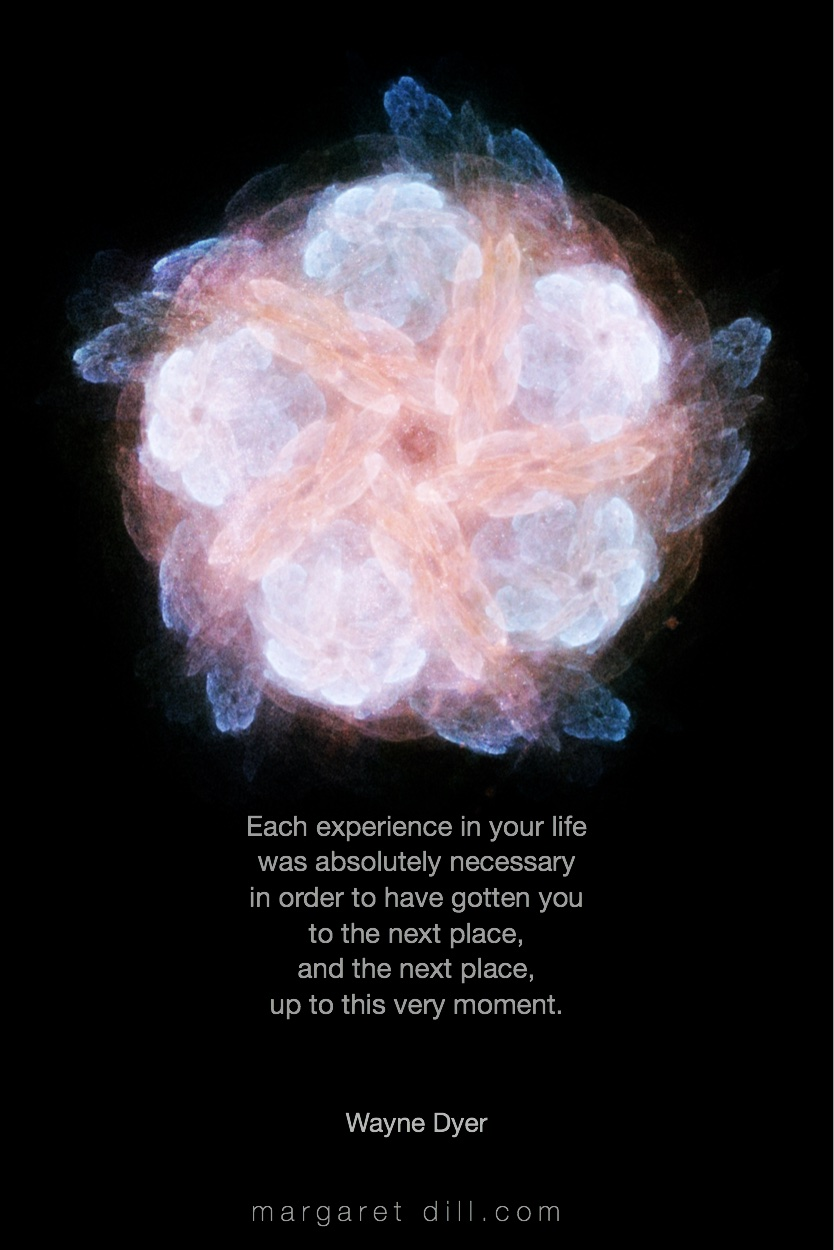 Each experience - Wayne Dyer #spiritualquotes #wordsofwisdom #Fractalart #AbstractArt #Margaretdill