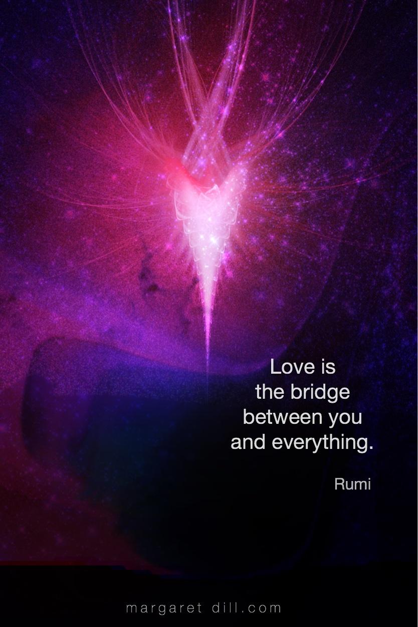 Love is the bridge Rumi Quote #Lovequote #wordstoliveby #mindfulness #meditation #Spiritualawakening #wordsofwisdom #quotations #rumi #rumiquotes