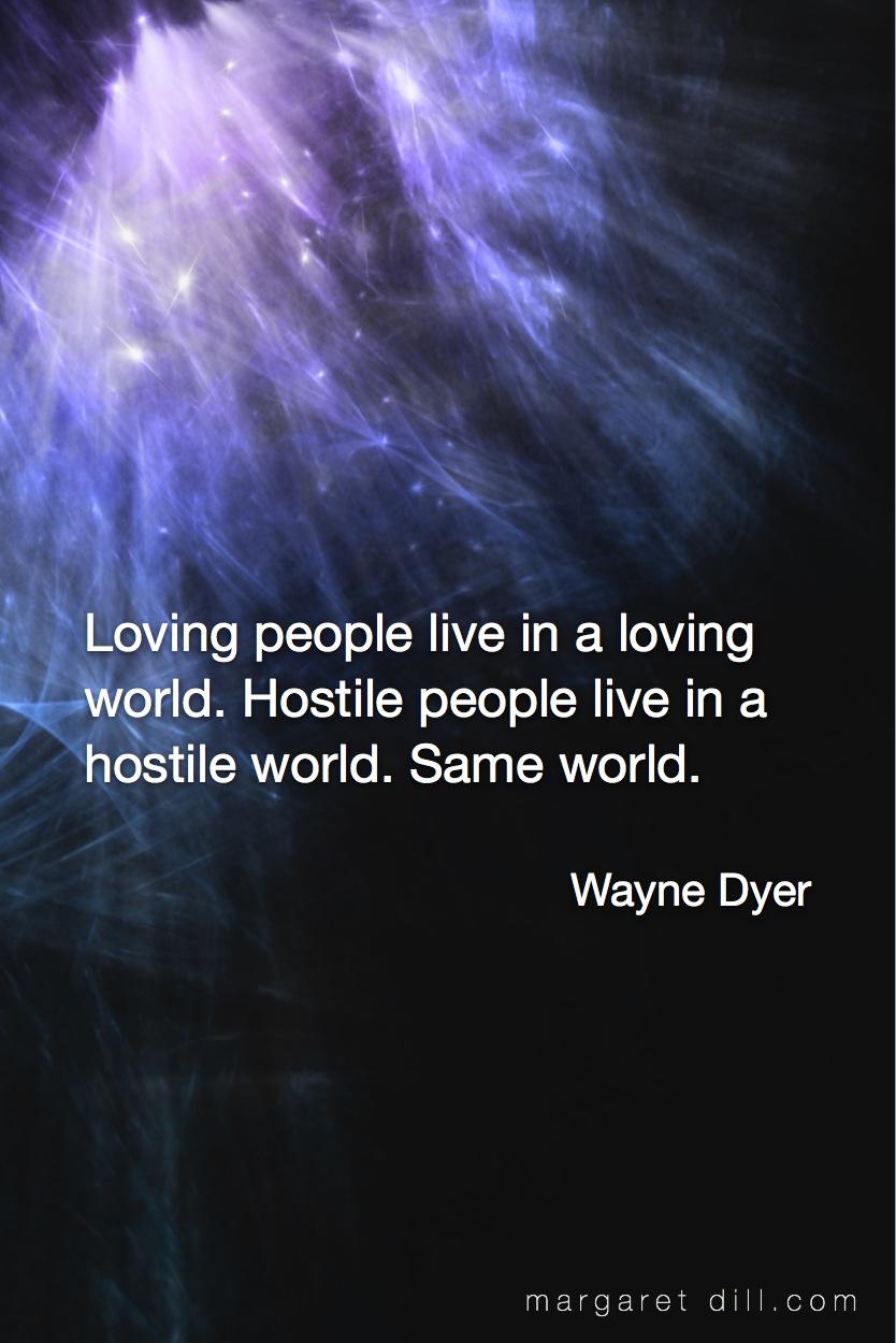 Loving people live-Wayne Dyer Quote #spiritualquotes  #wordsofwisdom  #Fractalart #Margaretdill   #wordstoliveby  #waynedyerquoteQuote