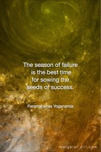The season of failure-Paramahansa Yogananda #spiritualquotes #wordsofwisdom #positivewords #ParamahansaYogananda #ParamahansaYoganandaQuote #Mindfulness #meditationa #Fractalart #Margaretdill