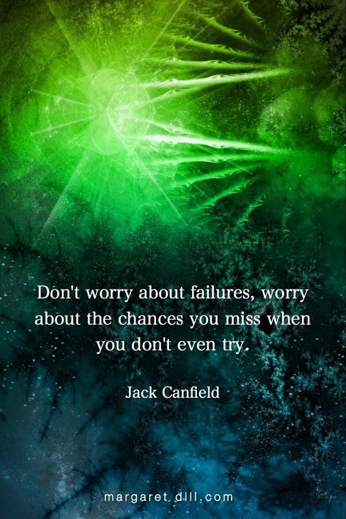 Chances You Miss- Jack Canfield - #Wisdom  #MotivationalQuote  #Inspirational Quote  #jackcanfield  #lifequotes  #leadershipquotes #positivequotes  #successQuotes