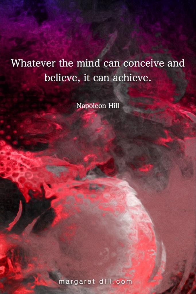 Conceive, Believe, Achieve- Napoleon Hill #Wisdom #MotivationalQuote #Inspirational Quote #napoleonhill #lifequotes #leadershipquotes #positivequotes #successQuotes