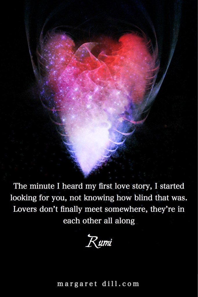 first love story-Rumi Quote Rumi Quote  #Lovequote #wordstoliveby #mindfulness #meditation #Spiritualawakening #wordsofwisdom #quotations #rumi #rumiquotes