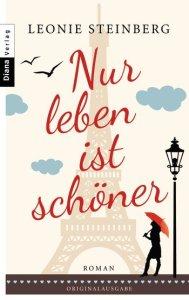 Nur leben ist schöner Cover: Diana Verlag