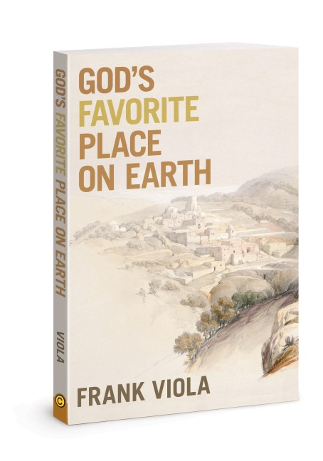 Giveaway: God's Favorite Place on Earth @FrankViola @David_C_Cook