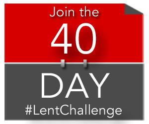Join the 40 day #LentChallenge