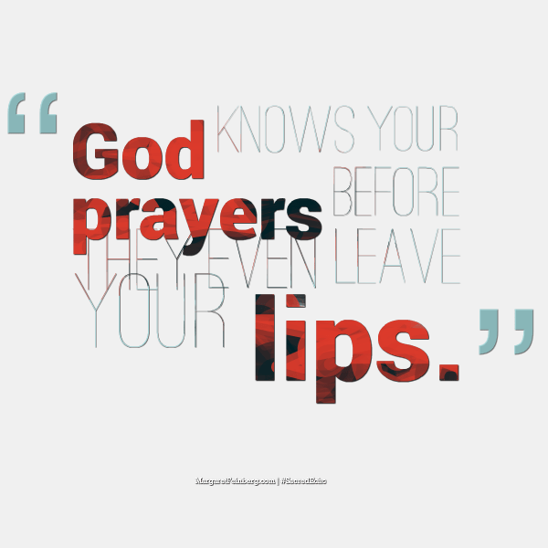 God knows your prayers before they even leave your lips. #SacredEcho