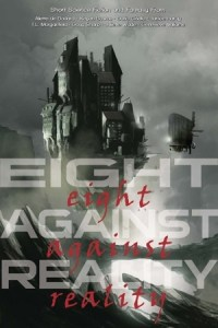 Eight Against Reality Edited by Dario Ciriello