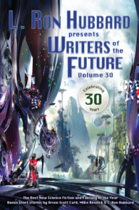L. Ron Hubbard Presents Writers of the Future Volume 30 Edited by Dave Wolverton