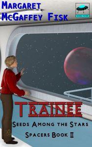 Trainee (Seeds Among the Stars, Book 2)