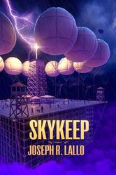 Skykeep by Joseph R. Lallo