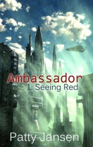 Seeing Red (Ambassador 1) by Patty Jansen