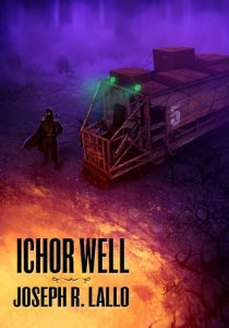 Ichor Well By Joseph R. Lallo
