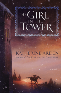 The Girl in the Tower by Katherine Arden