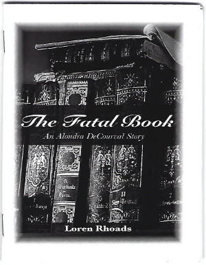 The Fatal Book (An Alondra DeCourval Story) by Loren Rhoads