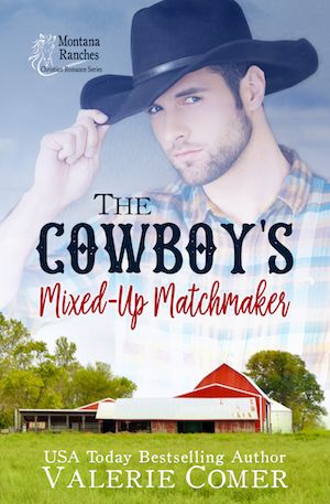 The Cowboy's Mixed-Up Matchmaker, Montana Ranches Christian Romance 2 by Valerie Comer