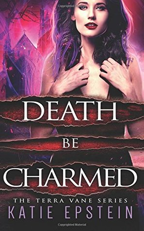 Death Be Charmed by Katie Epstein