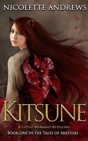 Kitsune: A Little Mermaid Retelling by Nicolette Andrews