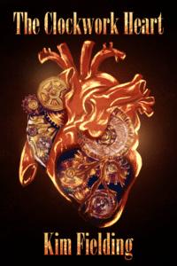 The Clockwork Heart by Kim Fielding