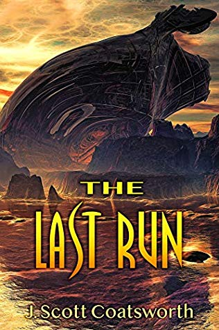 The Last Run by J. Scott Coatsworth