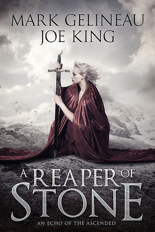 A Reaper of Stone by Mark Gelineau and Joe King