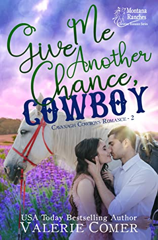 Give Me Another Chance, Cowboy by Valerie Comer
