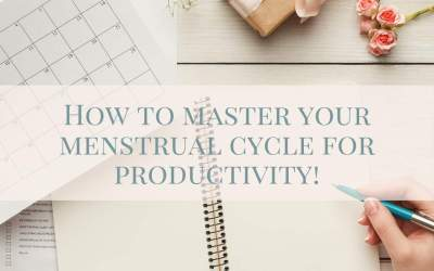 How to master your menstrual cycle for productivity.