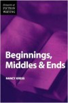 Beginnings middles and ends