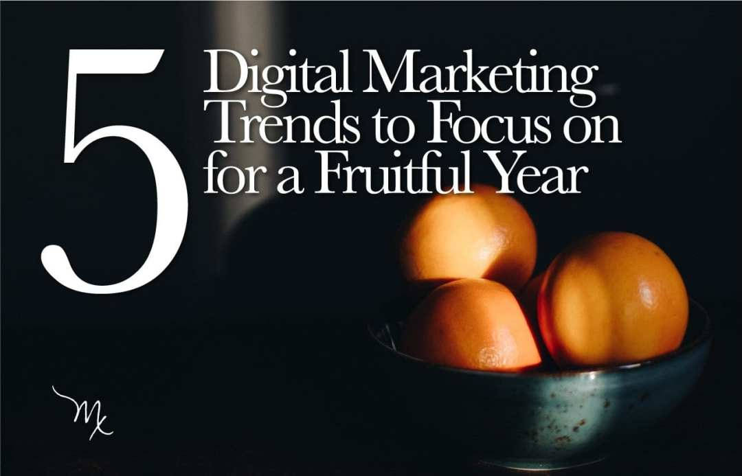 5 Digital Marketing Trends for a Fruitful Year