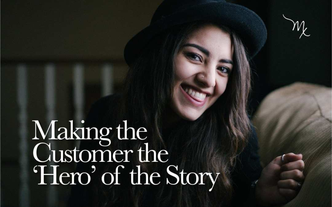 Making the Customer the 'Hero' of the Story