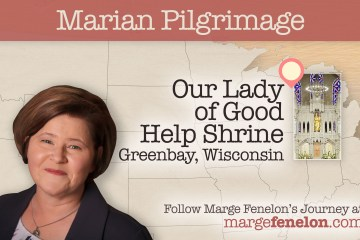 Marian Pilgrimage, Marian Apparition, Marge Fenelon, Our Lady of Good Help Shrine