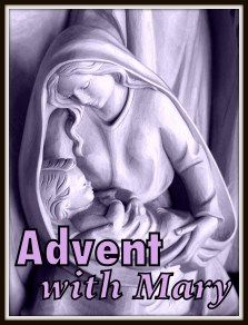 CatholicMom, Advent, Mary, Advent with Mary