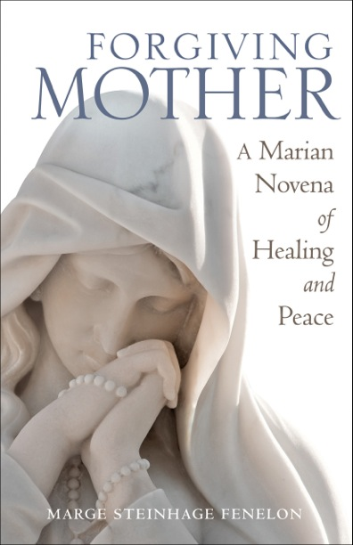 Forgiving Mother, Marge Fenelon, Mother Wound