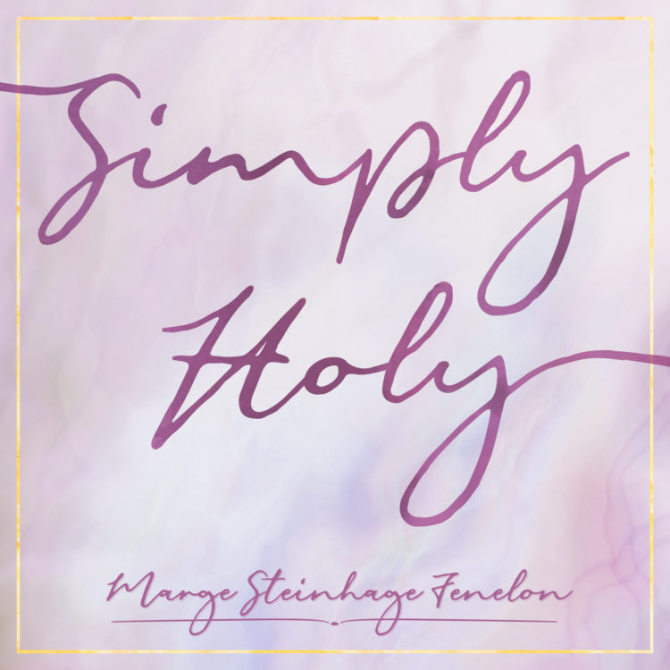 New Simply Holy Episode: Witnessing to Christ in the Newer Normal