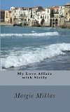 My Love Affair with Sicily by Margie Miklas