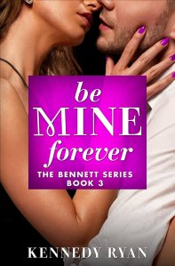 Must Read!  Be Mine Forever by Kennedy Ryan