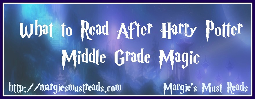What to Read After Harry Potter~Middle Grade Magic