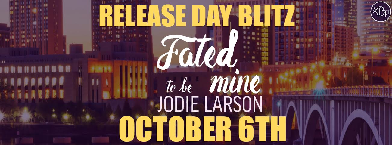 Release Blitz!! Fated to be Mine by Jodie Larson