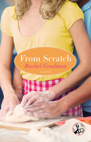 From Scratch by Rachel Goodman